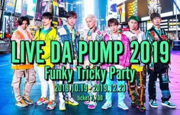 「LIVE DA PUMP 2019 Funky Tricky Party」